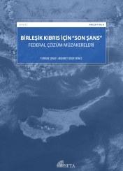 """Birleşik Kıbrıs İçin """"Son Şans"""": Federal Çözüm Müzakereleri"""