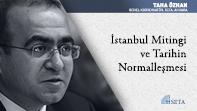 İstanbul Mitingi ve Tarihin Normalleşmesi