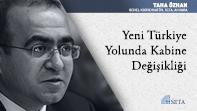 Yeni Türkiye Yolunda Kabine Değişikliği