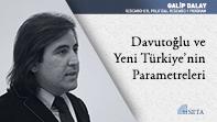 Davutoğlu ve Yeni Türkiye'nin Parametreleri