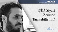IŞİD Siyasi Zemine Taşınabilir mi?