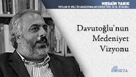 Davutoğlu'nun Medeniyet Vizyonu