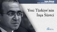Yeni Türkiye'nin İnşa Süreci