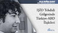 IŞİD Tehdidi Gölgesinde Türkiye-ABD İlişkileri
