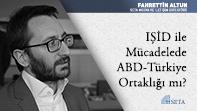 IŞİD ile Mücadelede ABD-Türkiye Ortaklığı mı?