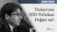 Türkiye'nin IŞİD Politikası Değişir mi?