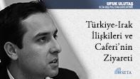 Türkiye-Irak İlişkileri ve Caferi'nin Ziyareti