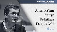 Amerika'nın Suriye Politikası Değişir mi?