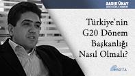 Türkiye'nin G20 Dönem Başkanlığı Nasıl Olmalı?