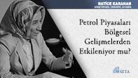 Petrol Piyasaları Bölgesel Gelişmelerden Etkileniyor mu?