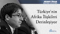 Türkiye'nin Afrika İlişkileri Derinleşiyor