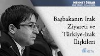 Başbakanın Irak Ziyareti ve Türkiye-Irak İlişkileri