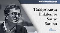 Türkiye-Rusya İlişkileri ve Suriye Sorunu