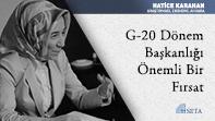 G-20 Dönem Başkanlığı Önemli Bir Fırsat
