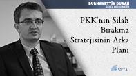 PKK'nın Silah Bırakma Stratejisinin Arka Planı