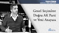 Genel Seçimlere Doğru AK Parti ve Yeni Anayasa