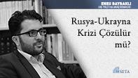 Rusya-Ukrayna Krizi Çözülür mü?