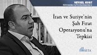 İran ve Suriye'nin Şah Fırat Operasyonu'na Tepkisi