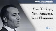 Yeni Türkiye, Yeni Anayasa, Yeni Ekonomi