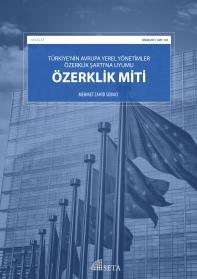 Türkiye'nin Avrupa Yerel Yönetimler Özerklik Şartı'na Uyumu: Özerklik Miti