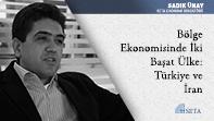 Bölge Ekonomisinde İki Başat Ülke: Türkiye ve İran
