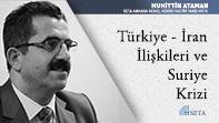 Türkiye - İran İlişkileri ve Suriye Krizi
