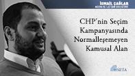 CHP'nin Seçim Kampanyasında Normalleşemeyen Kamusal Alan