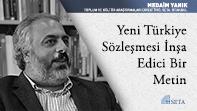Yeni Türkiye Sözleşmesi İnşa Edici Bir Metin