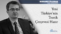Yeni Türkiye'nin Teorik Çerçevesi Hazır