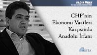 CHP'nin Ekonomi Vaatleri Karşısında Anadolu İrfanı