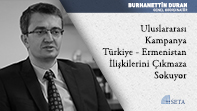 Uluslararası Kampanya Türkiye - Ermenistan İlişkilerini Çıkmaza Sokuyor