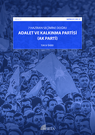 7 Haziran Seçimine Doğru Adalet ve Kalkınma Partisi (AK Parti)
