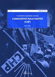 7 Haziran Seçimine Doğru Cumhuriyet Halk Partisi (CHP)