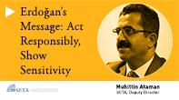 Erdoğan's Message: Act Responsibly, Show Sensitivity
