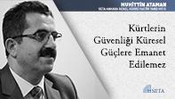 Kürtlerin Güvenliği Küresel Güçlere Emanet Edilemez