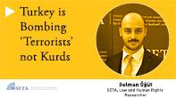 Turkey is Bombing 'Terrorists' not Kurds