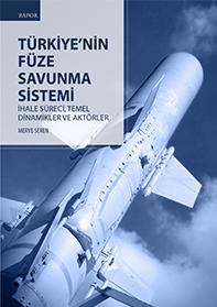 Türkiye'nin Füze Savunma Sistemi: İhale Süreci, Temel  Dinamikler ve Aktörler
