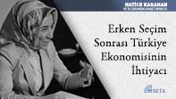 Erken Seçim Sonrası Türkiye Ekonomisinin İhtiyacı