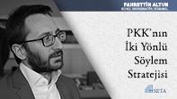 PKK'nın İki Yönlü Söylem Stratejisi
