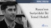 Rusya'nın Suriye'deki İki Temel Hedefi