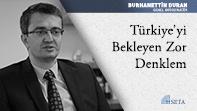 Türkiye'yi Bekleyen Zor Denklem