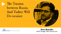 The Tension between Russia And Turkey Will De-escalate