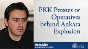 PKK Proxies or Operatives behind Ankara Explosion