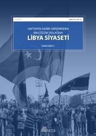 Haftar'ın Darbe Girişiminden BM Çözüm Taslağına Libya Siyaseti