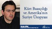 Kürt Baasçılığı ve Amerika'nın Suriye Ütopyası
