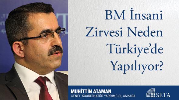 BM İnsani Zirvesi Neden Türkiye'de Yapılıyor?