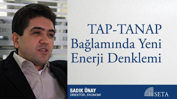 TAP-TANAP Bağlamında Yeni Enerji Denklemi