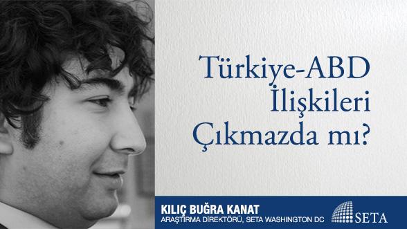 Türkiye-ABD İlişkileri Çıkmazda mı?