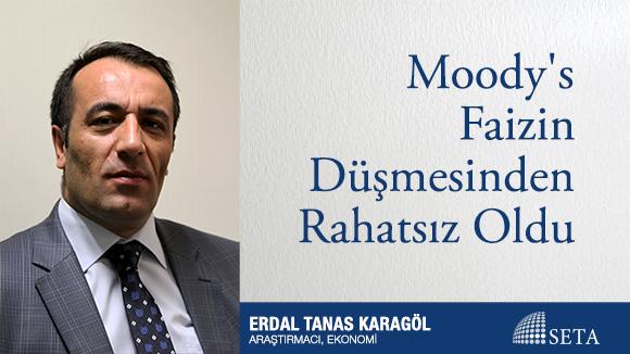 Moody's Faizin Düşmesinden Rahatsız Oldu