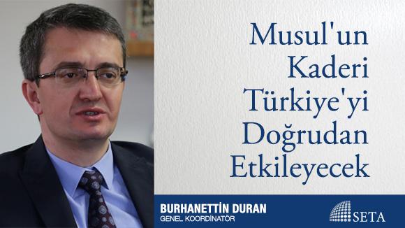 Musul'un Kaderi Türkiye'yi Doğrudan Etkileyecek